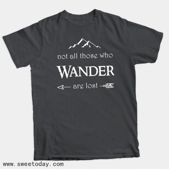 Not All Those Who Wander Are Lost Lord Of The Rings Classic T Shirts T Shirt Shirts Classic T Shirts