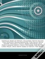 Articles On American Make-Up Artists, Including: Kevyn Aucoin, Stan Winston, Reggie Bannister, Tom Savini, Kevin Yagher, William J. Tuttle, Mark Shost