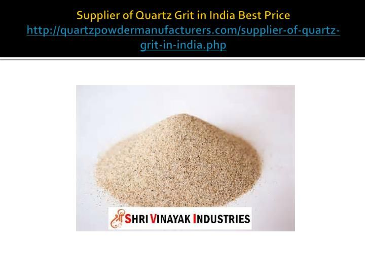 """Supplier of Quartz Grit in India Best Price http://quartzpowdermanufacturers.com/supplier-of-quartz-grit-in-india.php  Our products are always stringently examined, and of remarkable quality. Before supplying our products we do good packaging. Our best products are proffered with complete quality assurance and they are well-tested on several facets. Some chemical properties of our Quartz grit products are their High melting point, transparent to nearly opaque appearance and piezoelectric…"