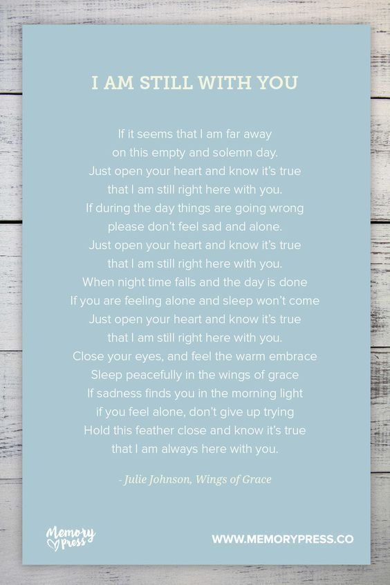 I am atill with you - by Julie Johnson, Wings of Grace. A collection of non-religious funeral poems that help guide us in our grieving. Curated by Memory Press, creators of beautiful, uplifting, and memorable funeral programs.
