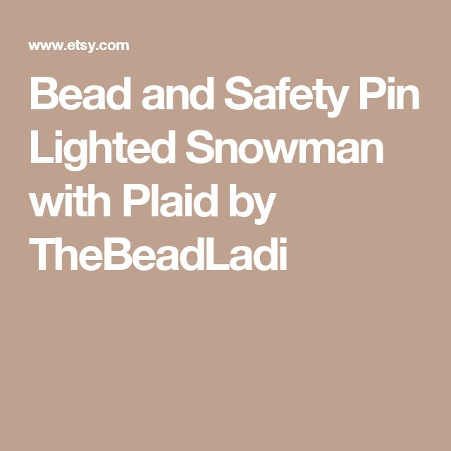 Bead and Safety Pin Lighted Snowman with Plaid by TheBeadLadi