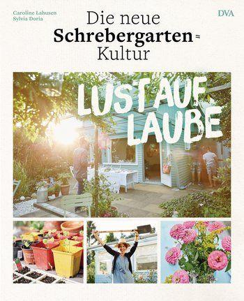 Buchvorstellung: Lust auf Laube - Die neue Schrebergarten-Kultur