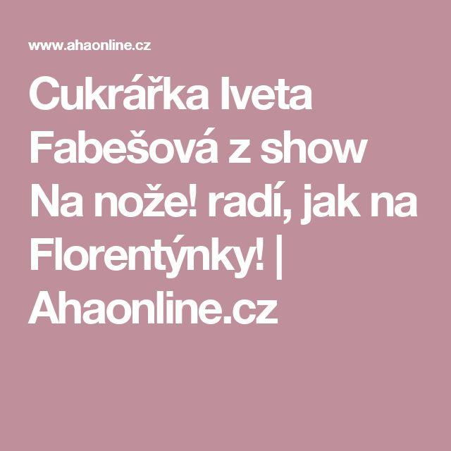 Cukrářka Iveta Fabešová z show Na nože! radí, jak na Florentýnky! | Ahaonline.cz