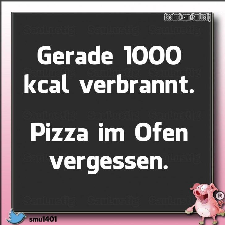 Gerade 1000 kcal verbrant. Pizza im Ofen vergessen.