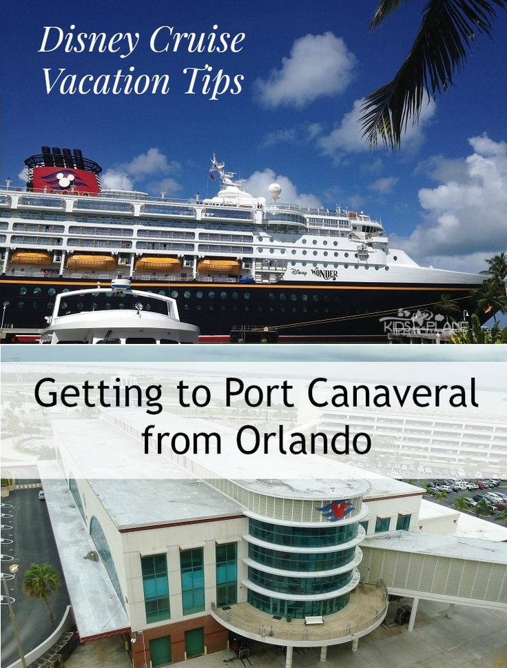 Getting to Port Canaveral from Orlando - Disney Cruise Vacation Tips