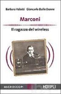 """""""Marconi. Il ragazzo del wireless"""" - Barbara Valotti & Giancarlo Dalle Donne"""