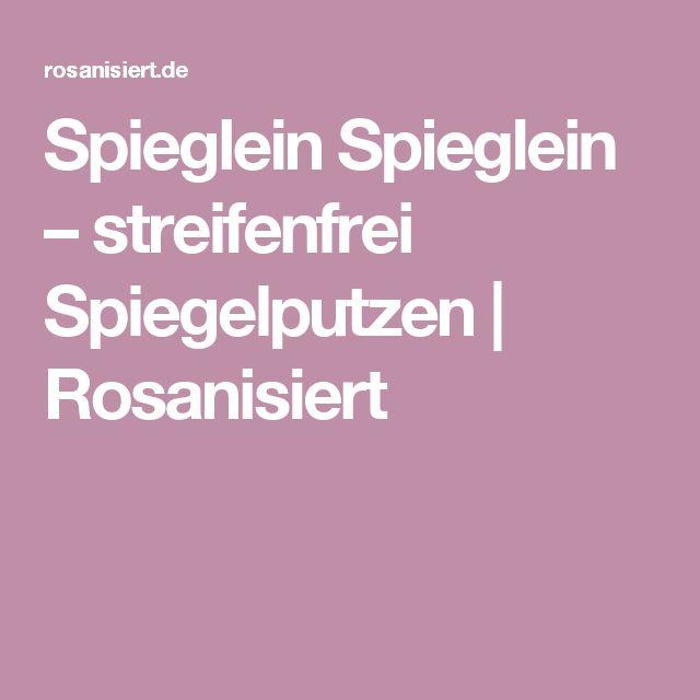 Spieglein Spieglein – streifenfrei Spiegelputzen | Rosanisiert