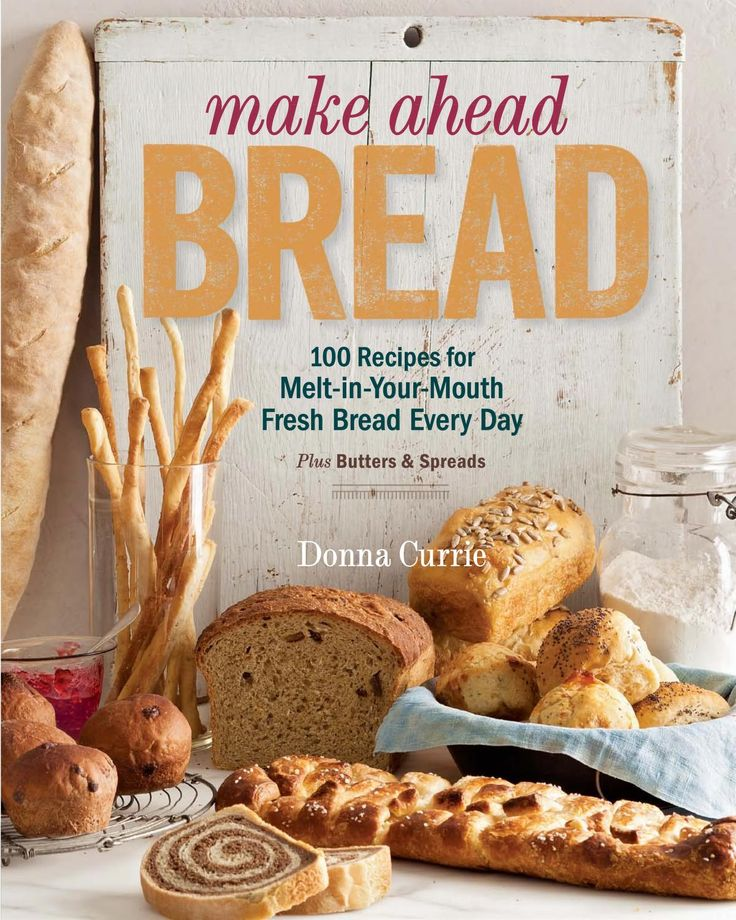 Make ahead bread : 100 recipes for melt-in-your... Circa 2014