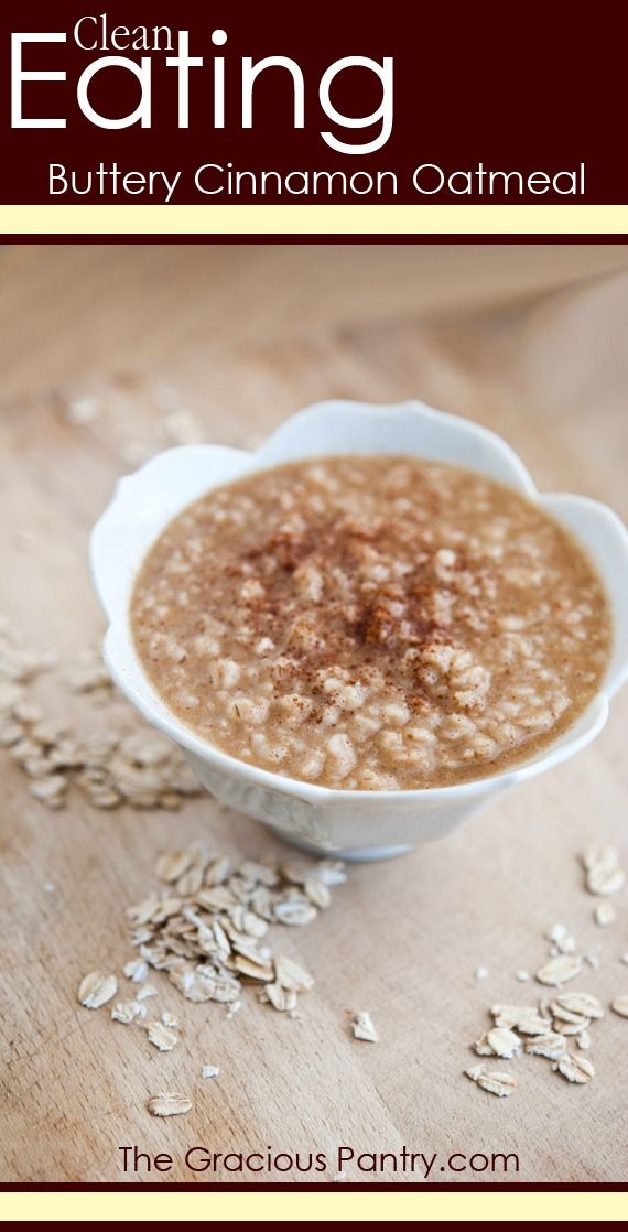 Clean Eating Buttery Cinnamon Oatmeal Recipe