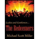 Ladies and Gentlemen...The Redeemers (Kindle Edition)By Michael Scott Miller