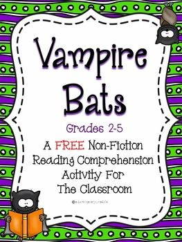 FREE - Vampire Bats - Non-Fiction Reading Comprehension ActivityThis is a free non-fiction reading activity about vampire bats. This activity includes a reading comprehension passage, an assessment, and a graphic organizer to help students improve their comprehension skills.Thank you for visiting my store!