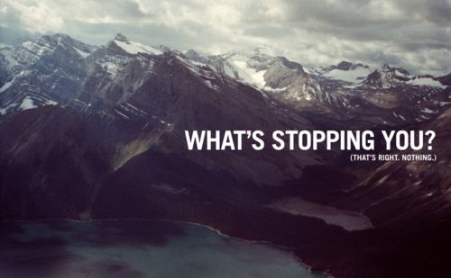 What's stopping you?: Dreams Big, Motivation Pictures, Happy Quotes, Motivation Quotes, Nothings, Living, Inspiration Quotes, Pictures Quotes, Healthy Life