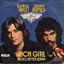 """""""Rich Girl"""" is a song by Daryl Hall and John Oates. It debuted on the Billboard Top 40 on Feb. 5, 1977 at number 38 and on March 26, 1977, it became their first (of six) number-one singles on the """"Billboard"""" Hot 100. The single originally appeared on the 1976 album Bigger Than Both of Us. At the end of 1977, Billboard ranked it as the 23rd biggest hit of the year"""