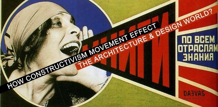 How #Constructivism #Movement Effect The #Architecture & #Design World? The #idea of the constructivism movement was to redefine the #traditional aspects of art and design into something the #consumerist #society would appreciate. #daevasdesign