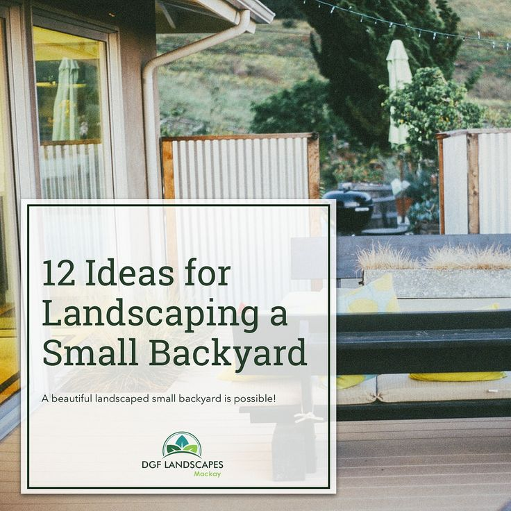 12 Ideas for Landscaping a Small Backyard   DGF Landscapes Mackay