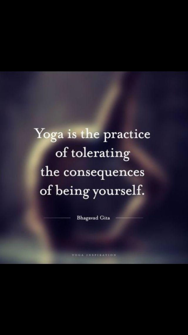 Yoga es la practica de tolerar las consecuencias de ser tu mismo.    Yoga lifestyle is more than just exercising, it's a way of life.