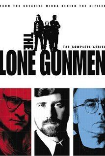 The Lone Gunmen Spin-off of The X-Files featuring the trio of computer-hacking conspiracy geeks popularly known as The Lone Gunmen.