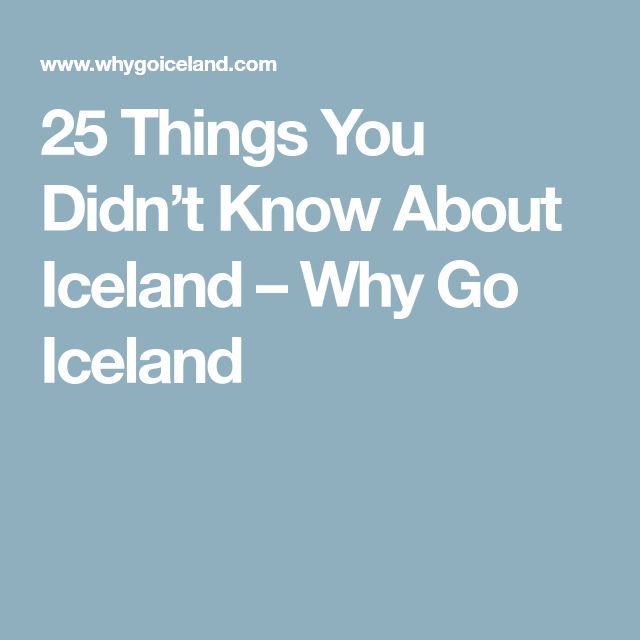 25 Things You Didn't Know About Iceland – Why Go Iceland