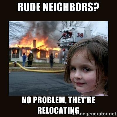 de2ef2797a753973cf7fb546c759c94f true memes funny memes 28 best rude neighbors images on pinterest ha ha, funny stuff