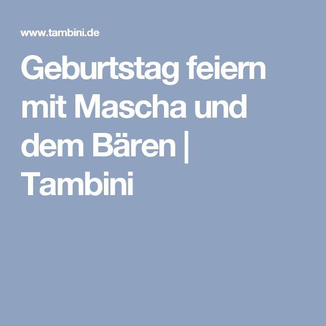 Geburtstag feiern mit Mascha und dem Bären | Tambini