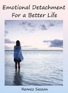 Emotional Detachment For a Better Life