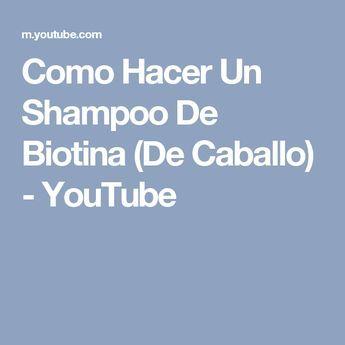 Como Hacer Un Shampoo De Biotina (De Caballo) - YouTube