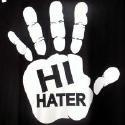 Hi hater: Hate, Quotes, Misc