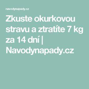 Zkuste okurkovou stravu a ztratíte 7 kg za 14 dní   Navodynapady.cz