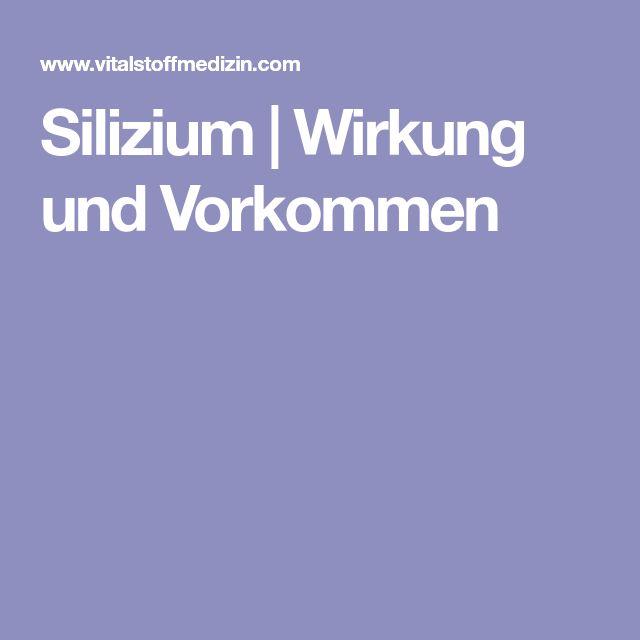 Silizium | Wirkung und Vorkommen