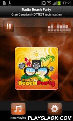 Radio Beach Party  Android App - playslack.com , Plays Radio Beach Party - SpainRBP Radio Beach Party is the HOTTEST radio station from Playa del Ingles, Gran Canaria. We play an eclectic mix of pop and dance, with all the latest hits and great songs from the past.