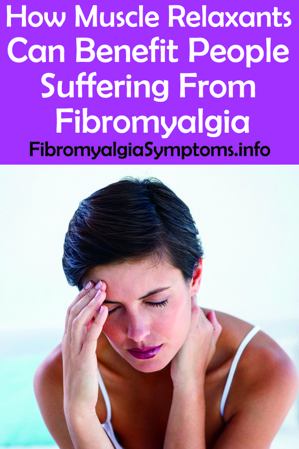 How Muscle Relaxants can Benefit People Suffering From Fibromyalgia