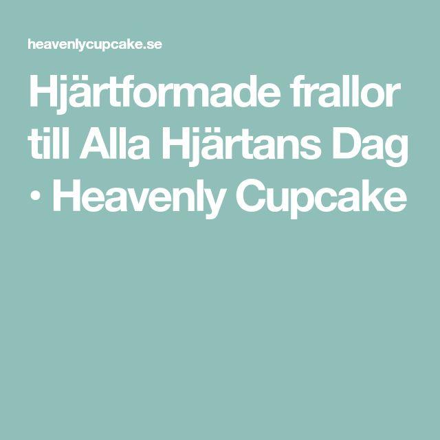 Hjärtformade frallor till Alla Hjärtans Dag • Heavenly Cupcake