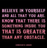Believe will overcome obstacles!
