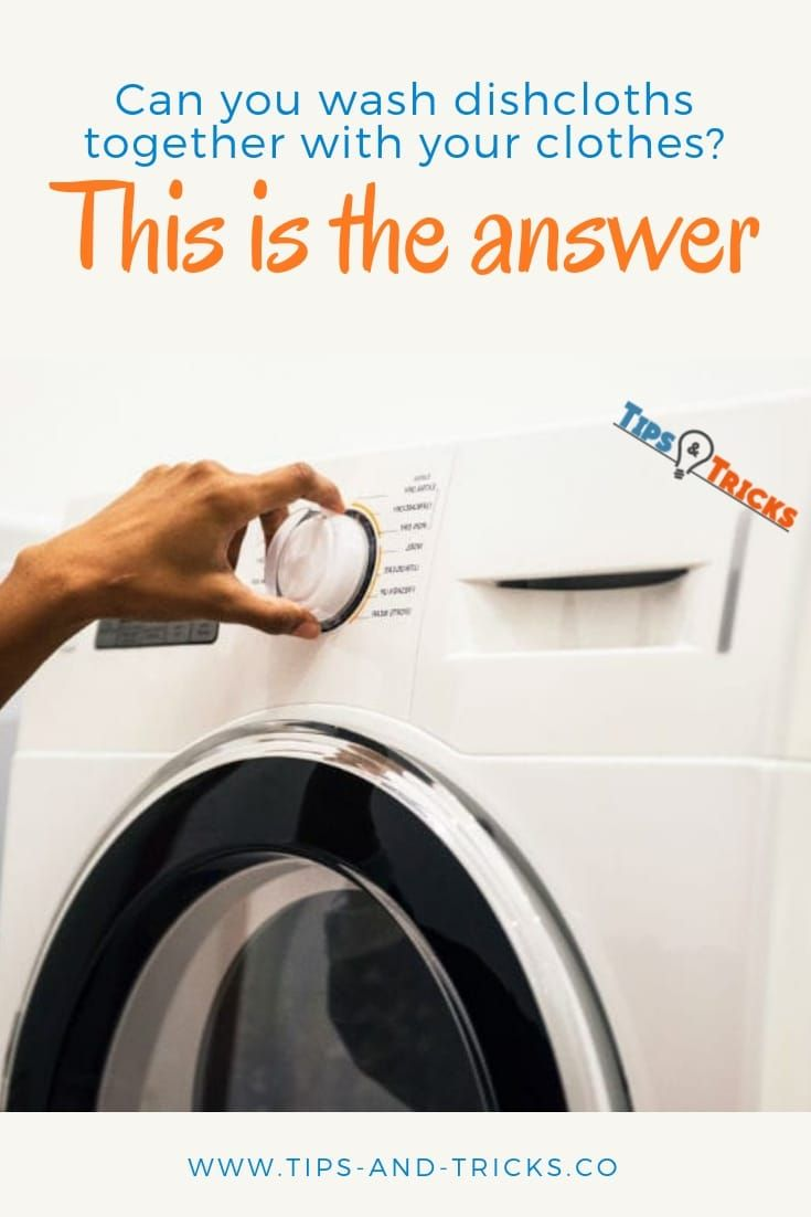 Can You Wash Dishcloths Together With Your Clothes Dish Cloths Wash Laundry