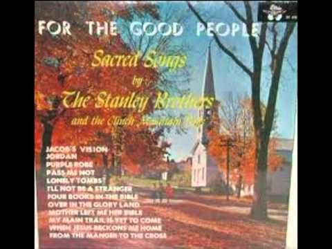This recording of Over in the Glory Land is from the Stanley Brothers 1959 LP FOR THE GOOD PEOPLE - (King K-698).  This is the album that influenced me a great deal when I was learning guitar and is one of my favorite Stanley Brothers albums. The quartet throughout the whole LP is tight and heartfelt. The instrument work is also first class. In ...