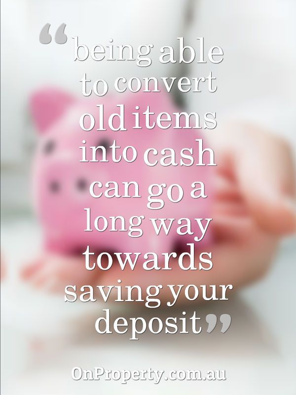 be able to convert those items into $1,000 goes a long way towards your deposit
