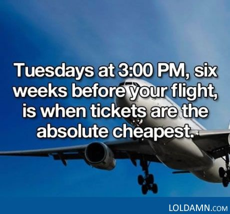 Choose The Right Time To Get The Cheapest Flight Ticket. Tuesdays at 3:00 weeks before is when tickets are absolute cheapest.