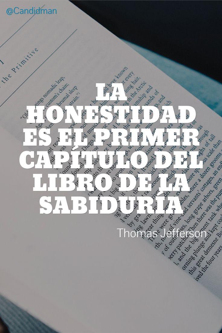 """""""La #Honestidad es el primer capítulo del #Libro de la #Sabiduria"""". #ThomasJefferson #FrasesCelebres @candidman"""