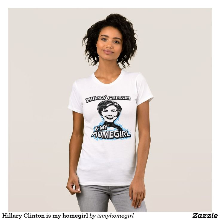 If you have been an avid Hillary Clinton support from day one you should still continue to support her and . Shop your Custom HILLARY CLINTON Women's T-shirt now > http://www.zazzle.com/hillary_clinton_is_my_homegirl_t_shirt-235106790974387324?design.areas=%5Bzazzle_shirt_10x12_front%5D&view=113562383382757001&CMPN=shareicon&lang=en&social=true&rf=238593565675106791 . hillary clinton meme, hillary clinton anti, hillary clinton jokes, hillary clinton for president