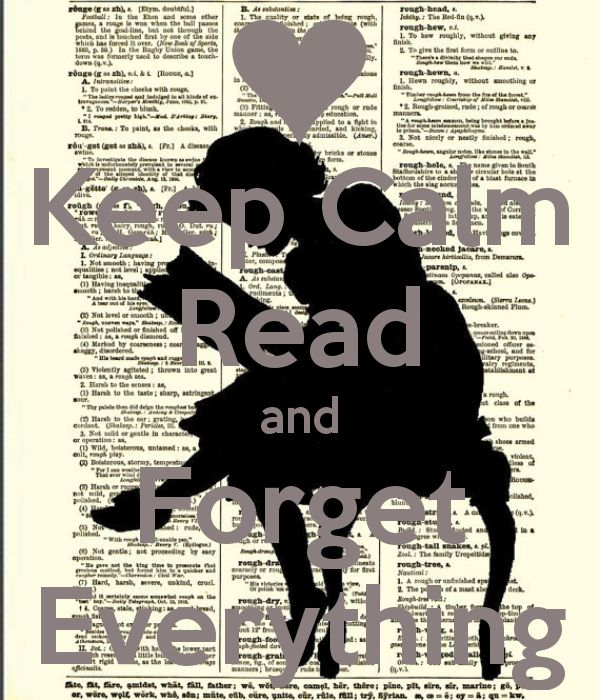 Keep Calm Read and Forget Everything