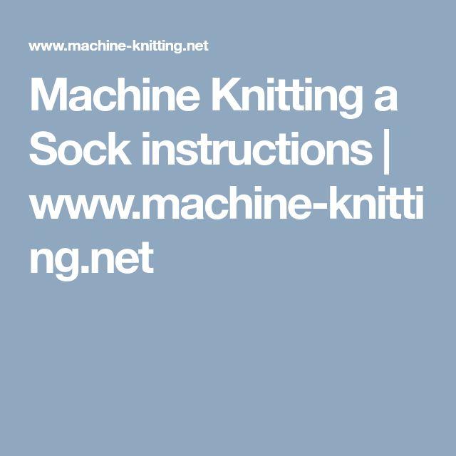 Machine Knitting a Sock instructions | www.machine-knitting.net