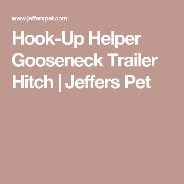 Hook-Up Helper Gooseneck Trailer Hitch | Jeffers Pet