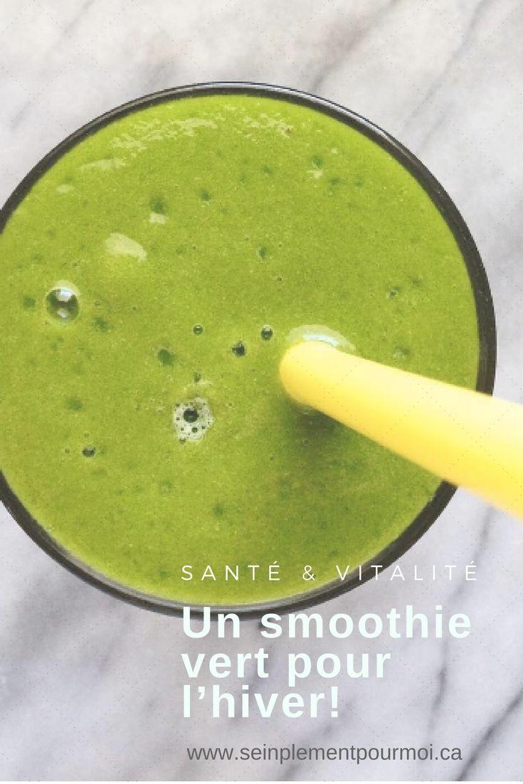 Un smoothie vert pour l'hiver! Une belle recette de smoothie vert pour faire le pleins d'énergie!