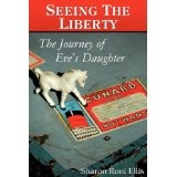 SEEING THE LIBERTY, The Journey of Eve's Daughter (Paperback)By Sharon Roni Ellis