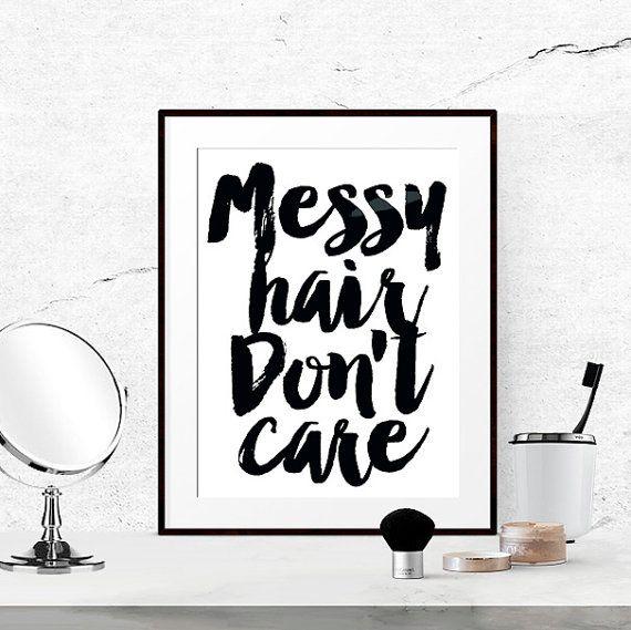 Messy hair don't care Bathroom wall art Fashion by