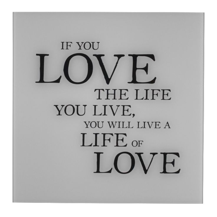 Pfister quote; If you love the life you live, you will live a life of love