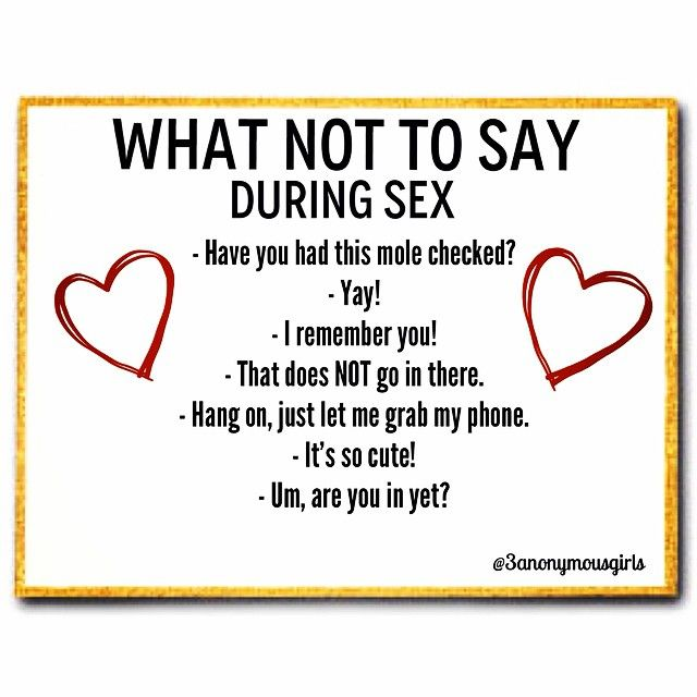 In preparation for Valentines Day, here's what not to say in the heat of the moment. Stay sexy everyone. #awkward #sexy #valentinesday #confessions #3anonymousgirls #advice #commonsense
