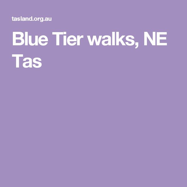 Blue Tier walks, NE Tas