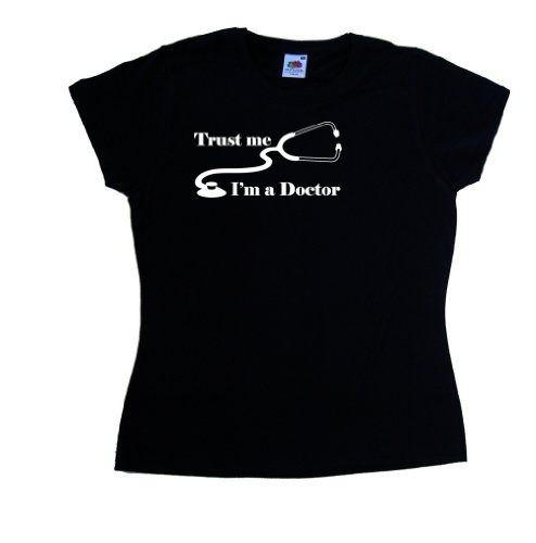 Trust Me Im A Doctor Funny Black Ladies T-Shirt (White print)-US Size 8
