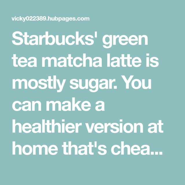 How To Make A Healthy Starbucks Matcha Green Tea Latte